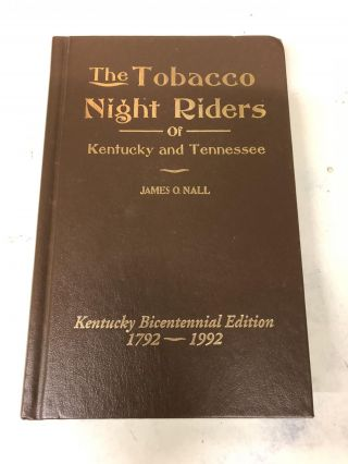 The Tobacco Night Riders of Kentucky and Tennessee, 1905-1909. James Nall