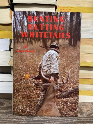 Hunting Rutting Whitetails. Gene Wensel
