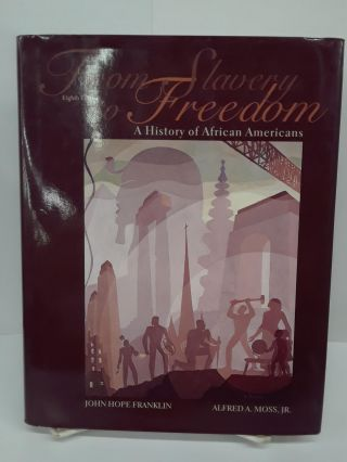 From Slavery to Freedom: A History of African Americans. John Franklin