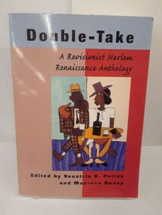 Double-Take: A Revisionist Harlem Renaissance Anthology. Venetria Patton