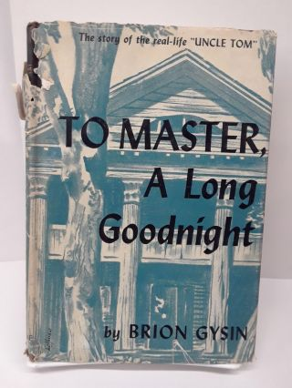 To Master: A Long Goodnight. Brion Gysin
