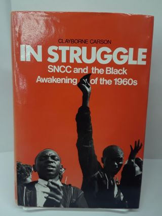 In Struggle: SNCC and the Black Awakening of the 1960's. Clayborne Carson