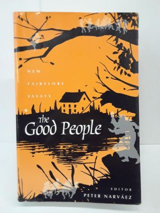 The Good People: New Fairylore Essays. Peter Narvaez