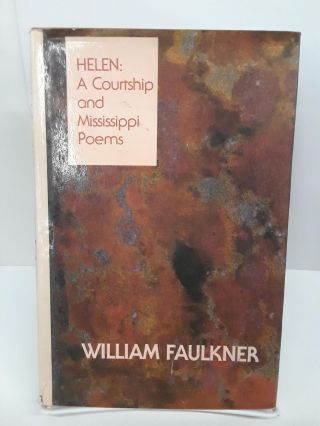 Helen: A Courtship and Mississippi Poems. William Faulkner