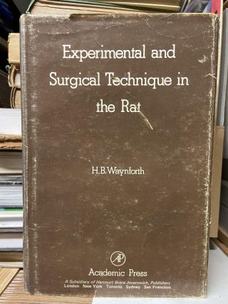 Experimental and Surgical Technique in the Rat. H. B. Waynforth