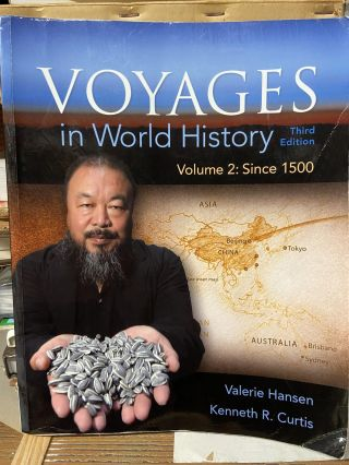 Voyages in World History, Volume 2: Since 1500 (3rd Edition). Valerie Hansen, Kenneth R. Curtis