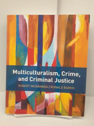 Multiculturalism, Crime, and Criminal Justice. Robert McNamara