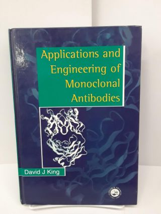 Applications And Engineering Of Monoclonal Antibodies. David King