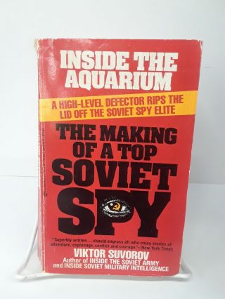 Inside the Aquarium: The Making of a Top Soviet Spy. Viktor Suvorov