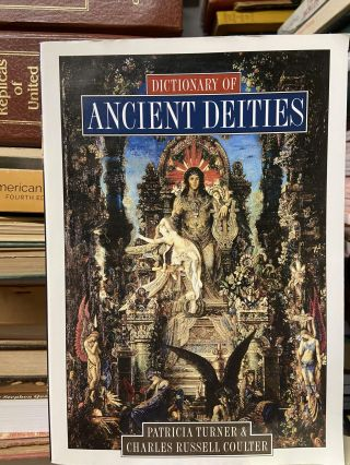 Dictionary of Ancient Deities. Patricia Turner, Charles Russell Coulter
