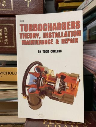 Turbochargers: Theory, Installation, Maintenance & Repair. Todd Curless