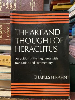 The Art and Thought of Heraclitus: An Edition of the Fragments with Translation and Commentary....
