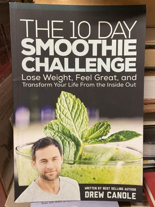 The 10 Day Smoothie Challenge: Lose Weight, Feel Great, and Transform Your Life From the Inside...