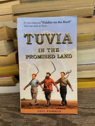 Tuvia in the Promised Land. Tzvi Fishman