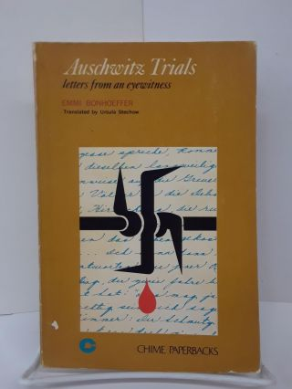 Auschwitz Trials: Letters From An Eyewitness. Emmi Bonhoeffer
