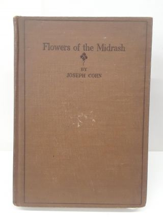 Flowers of the Midrash for Schools and Homes. Jospeh Cohn