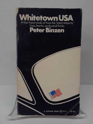 Whitetown USA: A first-hand study of how the silent majority lives, learns, works and thinks....