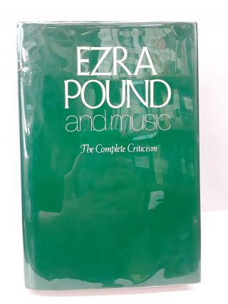 Ezra Pound and Music: The Complete Criticism. R. Murray Schafer