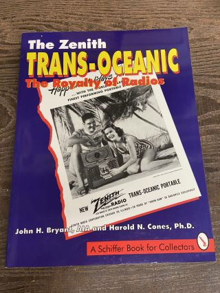 The Zenith Trans-Oceanic: The Royalty of Radios. John H. Bryant, Harold N. Cones