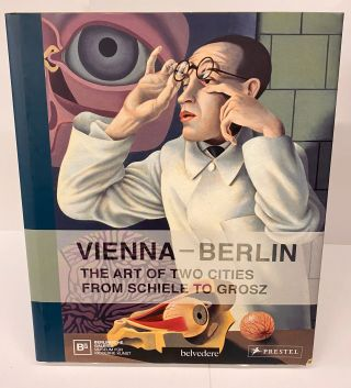 Vienna-Berlin: The Art of Two Cities from Schiele to Grosz. Berlinische Galerie