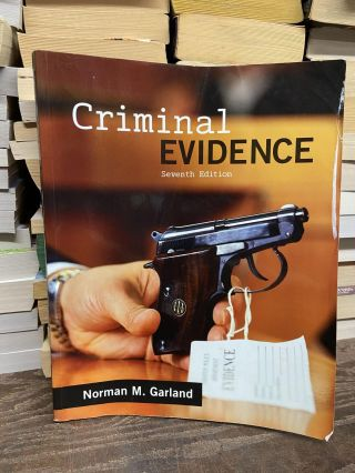 Criminal Evidence (Seventh Edition). Norman M. Garland