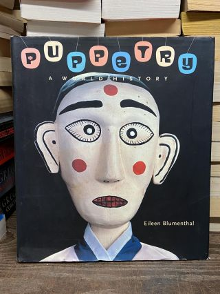 Puppetry: A World History. Eileen Blumenthal