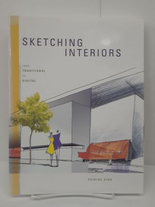 Sketching Interiors: From Traditional to Digital. Suining Ding