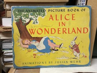 The Animated Picture Book of Alice in Wonderland. Lewis Carroll, Julian Wehr