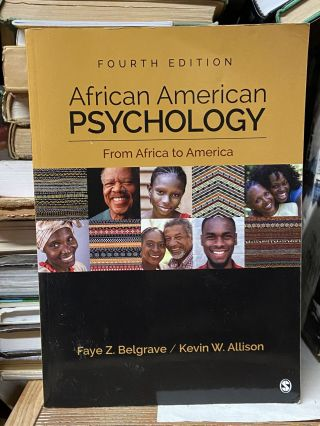 African American Psychology: From Africa to America (Fourth Edition). Faye Z. Belgrave, Kevin W....