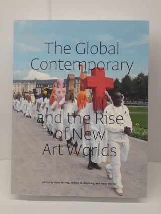 The Global Contemporary and the Rise of New Art Worlds. Hans Belting