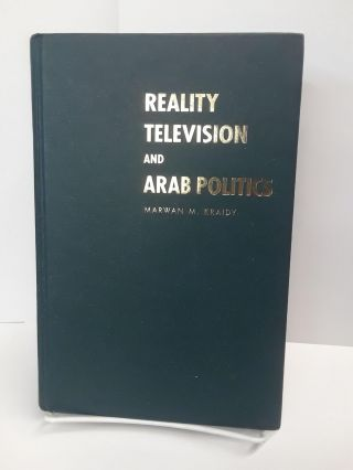 Reality Television and Arab Politics. Marwan Kraidy