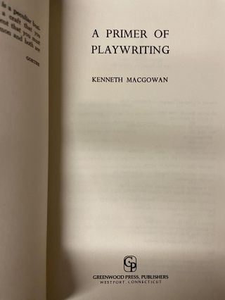 A Primer of Playwriting. Kenneth MacGowan