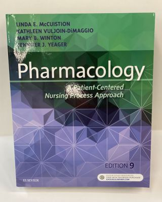 Pharmacology: A Patient-Centered Nursing Process Approach. Linda E. McCuistion