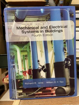 Mechanical & Electrical Systems in Buildings (4th Edition). Richard R. Janis, William K. Y. Tao