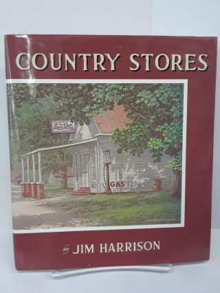 Country Stores. Jim Harrison