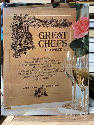 Great Chefs of France: The Masters of Haute Cuisine and Their Secrets. Anthony Blake, Quentin Crewe