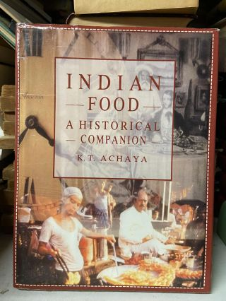 Indian Food: A Historical Companion. K. T. Achaya