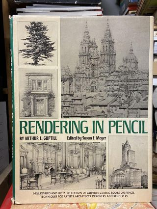 Rendering in Pencil. Arthur L. Guptill