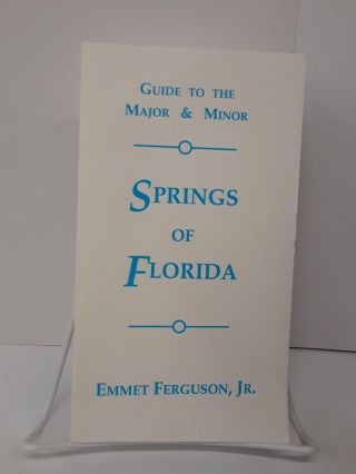 Guide to the Major & Minor Springs of Florida. Emmet Ferguson