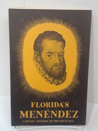 Florida's Menendez: Captain General of the Ocean Sea. Albert Manucy