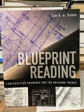 Blueprint Reading: Construction Drawings for the Building Trade. Sam Kubba