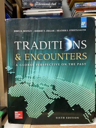 Traditions & Encounters: A Global Perspective on the Past (Sixth Edition). Jerry H. Bentley,...