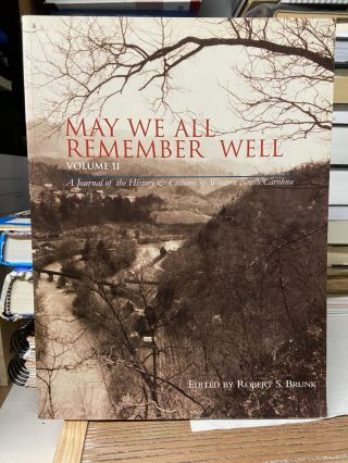 May We All Remember Well, Volume II. Robert S. Brunk