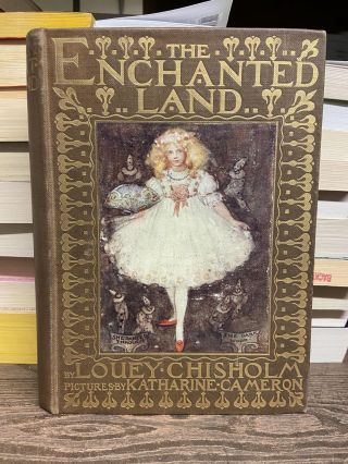 The Enchanted Land. Louey Chisholm