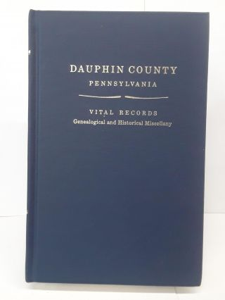 Dauphin County, Pennsylvania: Vital Records Genealogical and Historical Miscellany. Phillip Rice