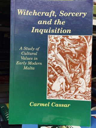 Witchcraft, Sorcery and the Inquisition. Carmel Cassar