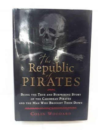 The Republic of Pirates: Being the True and Surprising Story of the Caribbean Pirates and the Man...
