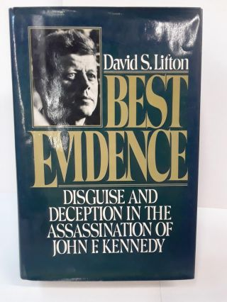 Best Evidence: Disguise and Deception in the Assassination of John F. Kennedy. David Lifton