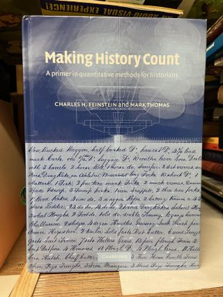 Making History Count: A Primer in Quantitative Methods for Historians. Charles H. Feinstein, Mark...