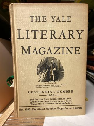 The Yale Literary Magazine Vol. CI, February, 1936, No. 6. Centennial Number